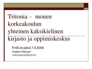 Tritonia –  monen korkeakoulun  yhteinen kaksikielinen  kirjasto ja oppimiskeskus