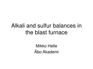 Alkali and sulfur balances in the blast furnace