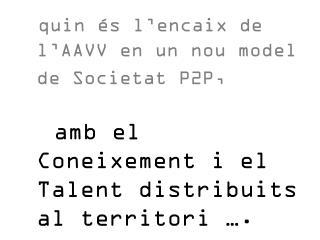 quin és l'encaix de l'AAVV en un nou model de Societat P2P,