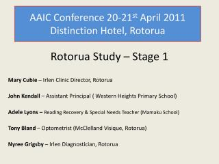 AAIC Conference 20-21 st  April 2011 Distinction Hotel, Rotorua