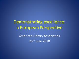 Demonstrating excellence: a European Perspective
