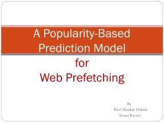 A Popularity-Based  Prediction Model  for Web Prefetching