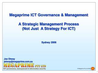 Megaprime ICT Governance  Management  A Strategic Management Process Not Just  A Strategy For ICT