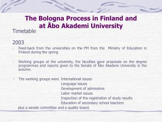 The Bologna Process in Finland and  at �bo Akademi University