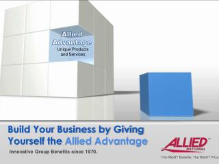 Build Your Business by Giving Yourself the  Allied Advantage