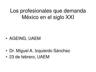 Los profesionales que demanda México en el siglo XXI