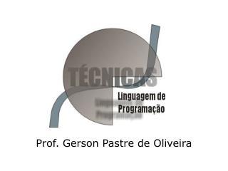 Prof. Gerson Pastre de Oliveira