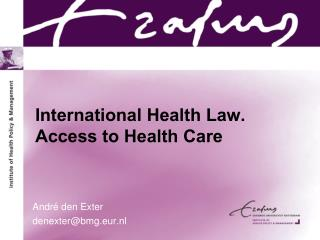 International Health Law. Access to Health Care