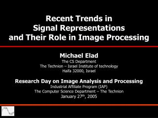 Recent Trends in                                     Signal Representations