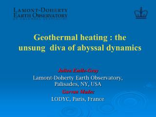 Geothermal heating : the unsung  diva of abyssal dynamics