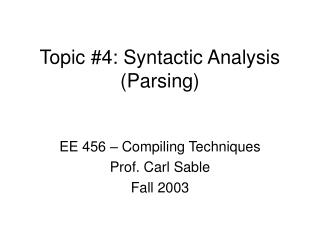 Topic #4: Syntactic Analysis (Parsing)