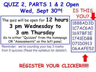 QUIZ 2, PARTS 1 & 2 Open Wed, Sept 30 th !