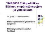 YMPS608 El inpolitiikka:       El imet, ymp rist nsuojelu ja yhteiskunta