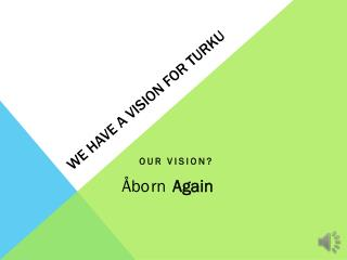 We have a vision for Turku