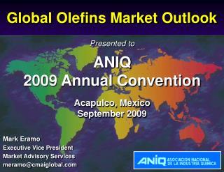 Presented to   ANIQ  2009 Annual Convention Acapulco, Mexico September 2009
