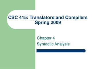 CSC 415:  Translators and Compilers Spring 2009