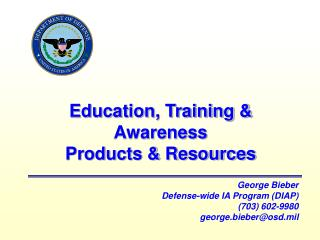 Education, Training  Awareness Products  Resources