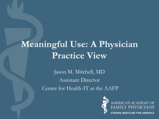 Meaningful Use: A Physician Practice View