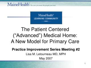 Practice Improvement Series Meeting #2 Lisa M. Letourneau MD, MPH May 2007