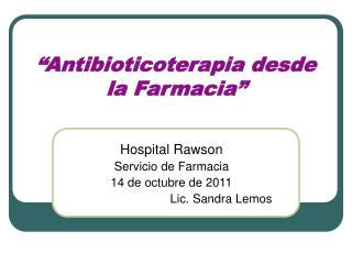"""""""Antibioticoterapia desde la Farmacia"""""""