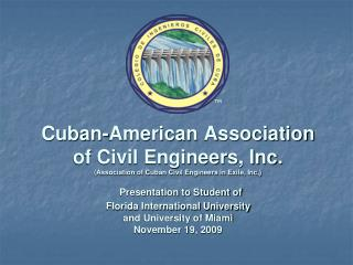 The Cuban-American Association of Civil Engineers, Inc.