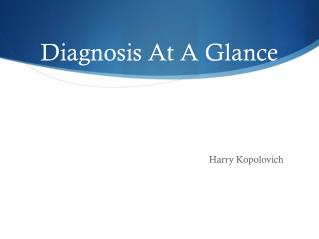 Diagnosis At A Glance