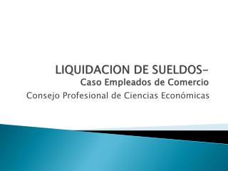 LIQUIDACION DE SUELDOS-  Caso Empleados de Comercio