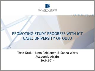 PROMOTING STUDY PROGRESS WITH ICT CASE:  University  of  oulu