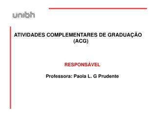 ATIVIDADES COMPLEMENTARES DE GRADUA��O (ACG)