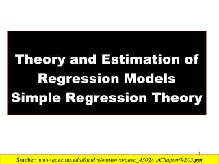 Theory  and Estimation of  Regression  Models Simple  Regression Theory