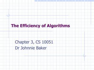 The Efficiency of Algorithms