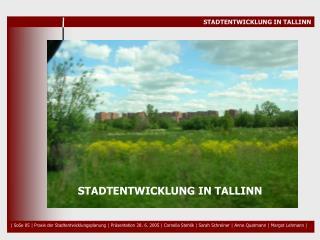 STADTENTWICKLUNG IN TALLINN