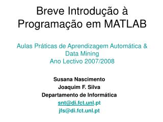 Susana Nascimento Joaquim F. Silva Departamento de Informática snt@di.fct.unl .pt