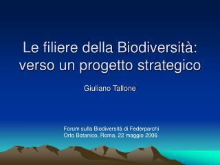 Le filiere della Biodiversità: verso un progetto strategico