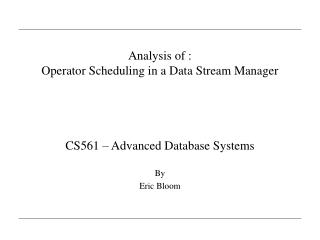 Analysis of : Operator Scheduling in a Data Stream Manager