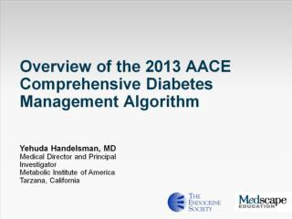 Overview of the 2013 AACE Comprehensive Diabetes Management Algorithm