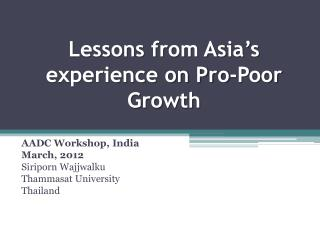 Lessons from Asia�s experience on Pro-Poor Growth