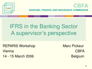 IFRS in the Banking Sector  A supervisor s perspective