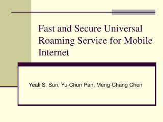 Fast and Secure Universal Roaming Service for Mobile Internet