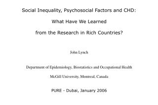 Social Inequality, Psychosocial Factors and CHD: What Have We Learned