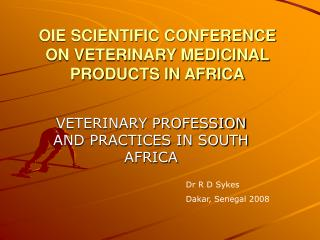 OIE SCIENTIFIC CONFERENCE  ON VETERINARY MEDICINAL PRODUCTS IN AFRICA