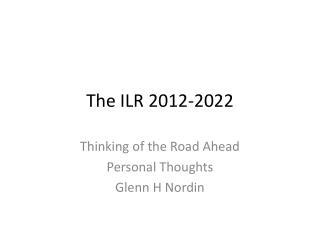 The ILR 2012-2022