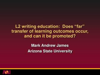 "L2 writing education:  Does ""far"" transfer of learning outcomes occur, and can it be promoted?"