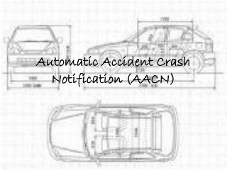 Automatic Accident Crash Notification (AACN)