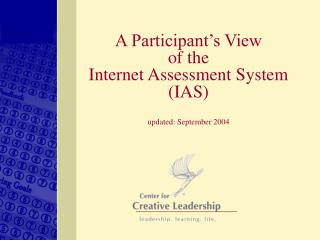 A Participant s View  of the Internet Assessment System IAS  updated: September 2004