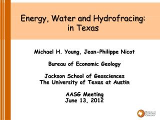 Michael H. Young, Jean-Philippe  Nicot Bureau of Economic Geology