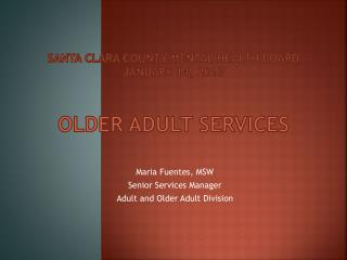 Santa Clara County Mental Health Board January 14, 2013 older Adult Services