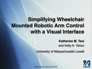 Simplifying Wheelchair Mounted Robotic Arm Control with a Visual Interface