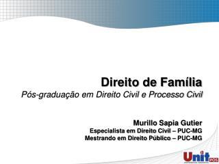 Direito de Família Pós-graduação  em Direito Civil e Processo Civil Murillo Sapia Gutier