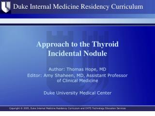 Approach to the Thyroid  Incidental Nodule